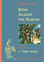 Bows Against The Barons: A Tale Of Robin Hood (Young Spitfire)