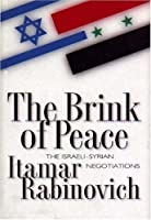The Brink Of Peace: The Israeli Syrian Negotiations