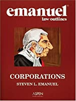 Corporations (Emanuel Law Outlines)