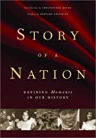 Story of a Nation: Defining Moments in Our History