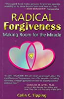 Radical Forgiveness: Making Room for the Miracle