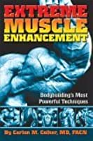 Extreme Muscle Enhancement: Bodybuilding's Most Powerful Techniques