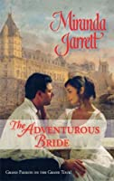 The Adventurous Bride (Grand Passion on the Grand Tour, #1)