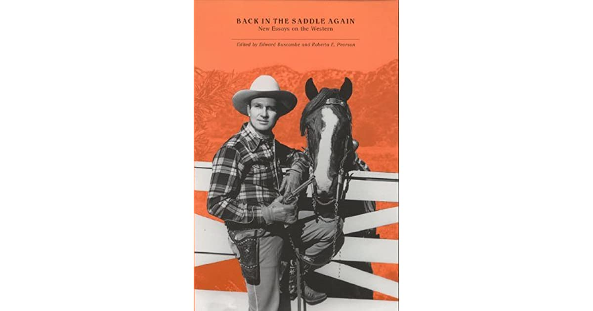 back in the saddle again new essays on the western Blue house back in the saddle again new essays on the western back road caller back in the game back in my dads.