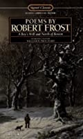 Poems by Robert Frost: A Boy's Will; North of Boston