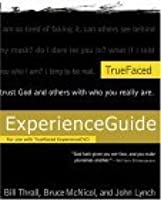 TrueFaced Experience Guide: For Use with TrueFaced ExperienceDVD and the Revised Edition