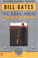 The Road Ahead: Completely Revised and Up-to-Date