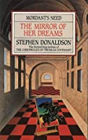 The Mirror of Her Dreams (Mordant's Need, #1)