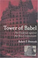 Tower Of Babel: The Evidence Against The New Creationism