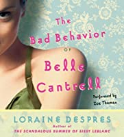 The Bad Behavior of Belle Cantrell CD: The Bad Behavior of Belle Cantrell CD