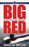 Big Red: Three Months Onboard a Trident Nuclear Submarine