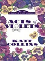 Acts of Violets (A Flower Shop Mystery, #5)