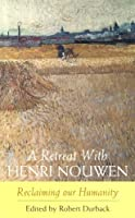A retreat with Henri Nouwen: reclaiming our humanity
