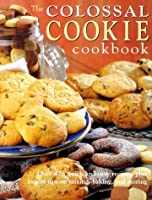 Colossal Cookie Cookbook