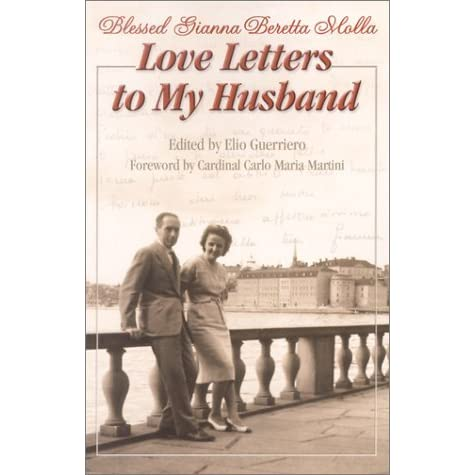 love letters to my husband saint gianna beretta molla by gianna beretta molla reviews discussion bookclubs lists