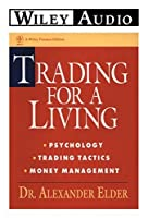 Trading For A Living: Psychology, Trading Tactics, Money Management (Wiley Audio)