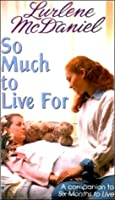 So Much to Live For (Dawn Rochelle, #3)