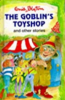 The Goblin's Toyshop And Other Stories