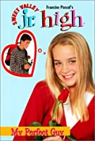 My Perfect Guy (Sweet Valley Jr. High, #14)