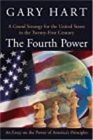 The Fourth Power: A Grand Strategy for the United States in the Twenty-First Century