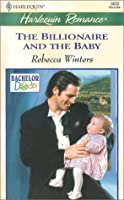 The Billionaire and the Baby (Bachelor Dads, Book 1) (Harlequin Romance, No 3632)