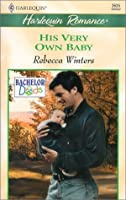 His Very Own Baby (Bachelor Dads) (Romance, 3635)