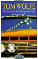 The Kandy-Kolored Tangerine-Flake Streamline Baby  (Picador Books)