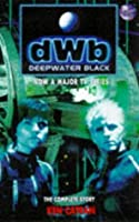 Deepwater Black: The Complete Story