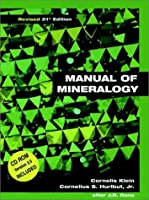 Manual of Mineralogy (after James D. Dana), 21st Edition, Revised