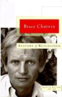 Anatomy Of Restlessness: Selected Writings, 1969 1989