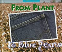 From Plant To Blue Jeans: A Photo Essay