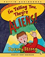 I'm Telling You They're Aliens (Puffin Audiobooks)