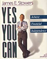 Yes, You Can   Achieve Financial Independence