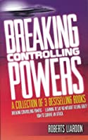 Breaking Controlling Powers: A Collection of Three Bestselling Books: Breaking Controlling Powers - Learning to Say No Without Feeling Guilty - How to Survive an Attack