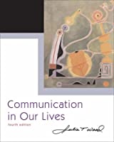 Communication in Our Lives (with CD-ROM and SpeechBuilder Express /InfoTrac ) (Wadsworth Series in Speech Communication)