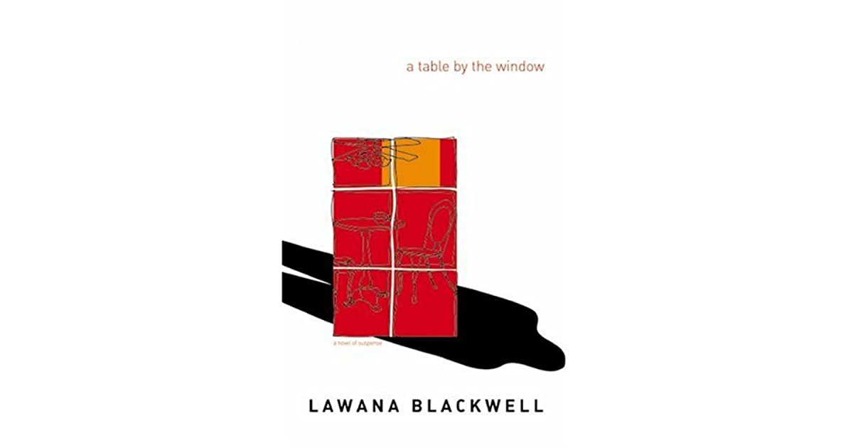A table by the window by lawana blackwell reviews for Window quotes goodreads