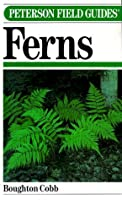 Field Guide to Ferns and Their Related Families