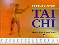 Step By Step Tai Chi (Step By Step Guides)