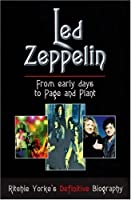 Led Zeppelin: The Definitive Biography