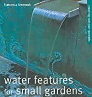 Water Features for Small Gardens: Creating Compact Gardens