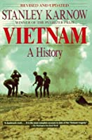 Vietnam: A History by Stanley Karnow — Reviews, Discussion ...