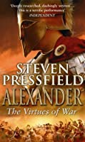 Alexander: The Virtues Of War