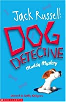 The Muddy Mystery (Jack Russell Dog Detective, #2)