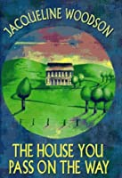 The House You Pass on the Way