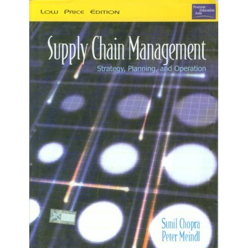 supply chain management strategy planning and operation by chopra Supply chain management: strategy, planning, and operation (6th edition):  sunil chopra, peter meindl: 9780133800203: books - amazonca.