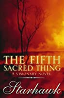 The Fifth Sacred Thing: A Visionary Novel