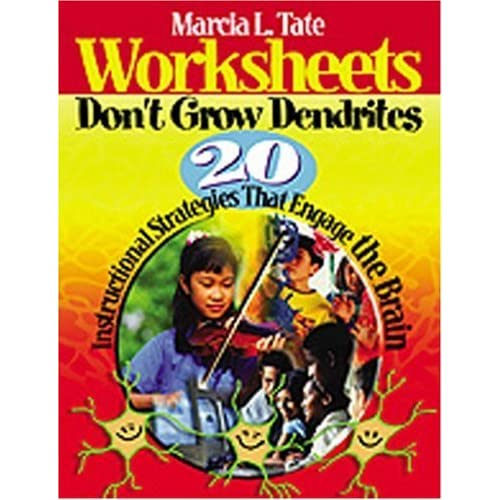 Worksheet Worksheets Don T Grow Dendrites worksheets dont grow dendrites 20 instructional strategies that engage the brain by marcia l tate reviews di