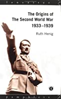 The Origins Of The Second World War, 1933 1939