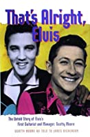 That's Alright, Elvis: The Untold Story of Elvis' First Guitarist and Manager, Scotty Moore
