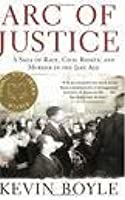 Arc Of Justice, A Saga Of Race, Civil Rights, And Murder In The Jazz Age